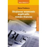DICTIONAR ECONOMIC EXPLICATIV ROMAN-FRANCEZ.
