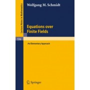 Equations Over Finite Fields by W.M. Schmidt