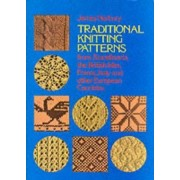Traditional Knitting Patterns from Scandinavia, the British Isles, France, Italy and Other European Countries by James Norbury
