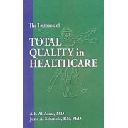 The Textbook of Total Quality in Healthcare by A. F. Al-Assaf