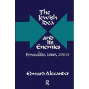 The Jewish Idea and Its Enemies by Edward Alexander