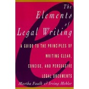 The Elements of Legal Writing by M. Faulk