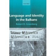 Language and Identity in the Balkans by Associate Dean of the College of Arts and Sciences University of New Haven Adjunct Associate Professor Department of Slavic Languages and Literatures