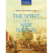 Reading Expeditions (Social Studies: Voices from America's Past): The Spirit of a New Nation by Kate Connell