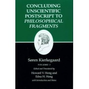 Kierkegaard's Writings: Concluding Unscientific Postscript to Philosophical Fragments v. 12, Pt. 1 by S