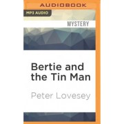 Bertie and the Tin Man by Peter Lovesey