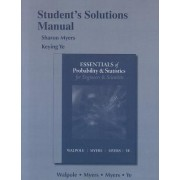 Student Solution's Manual for Essentials Probability & Statistics for Engineers & Scientists by Keying Ye