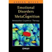 Emotional Disorders and Metacognition by Adrian Wells