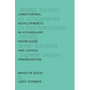 Longitudinal Developments in Vocabulary Knowledge and Lexical Organization by Brigitta D