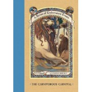 The Carnivorous Carnival by Lemony Snicket