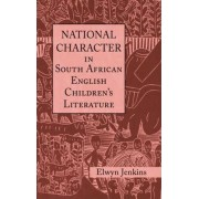 National Character in South African English Children's Literature by Elwyn Jenkins