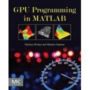 GPU Programming in MATLAB by Nikolaos Ploskas