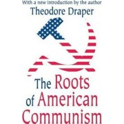 The Roots of American Communism by Theodore Draper