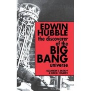 Edwin Hubble, the Discoverer of the Big Bang Universe by Alexander S. Sharov