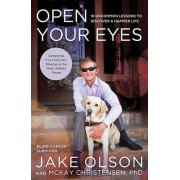 Open Your Eyes: 10 Uncommon Lessons to Discover a Happier Life by McKay Christensen