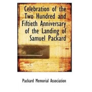 Celebration of the Two Hundred and Fiftieth Anniversary of the Landing of Samuel Packard by Packard Memorial Association