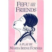 Fefu and Her Friends by Maria Irene Fornes