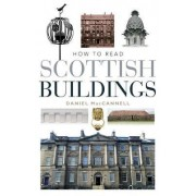 How to Read Scottish Buildings by Daniel MacCannell