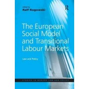 The European Social Model and Transitional Labour Markets by Professor Ralf Rogowski
