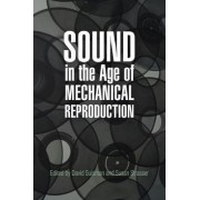 Sound in the Age of Mechanical Reproduction by David Suisman
