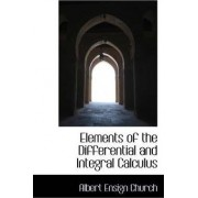 Elements of the Differential and Integral Calculus by Albert Ensign Church