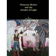 Donovan McGee and the Amulet of Light by Dan Simms