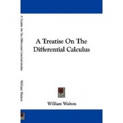 A Treatise on the Differential Calculus by Sir William Walton