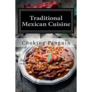 Traditional Mexican Cuisine by Cooking Penguin