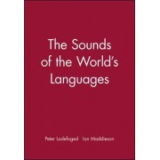 Sounds of the World's Languages by Peter Ladefoged