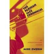 The Parisian Jazz Chronicles by Mike Zwerin