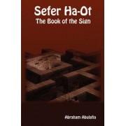 Sefer Ha-Ot - The Book of the Sign by Abraham Abulafia