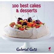 100 Best Cakes and Desserts by Gabriel Gat