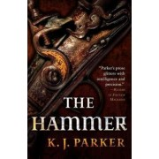 The Hammer by K J Parker