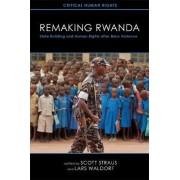 Remaking Rwanda by Scott Straus