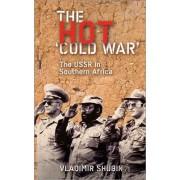 The Hot 'Cold War' by Vladimir Shubin