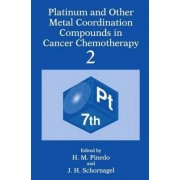 Platinum and Other Metal Coordination Compounds in Cancer Chemotherapy: v. 2 by H. M. Pinedo