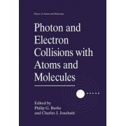 Photon and Electron Collisions with Atoms and Molecules by Philip G. Burke