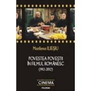 Povestea povestii in filmul romanesc 1912-2012 - Marilena Iliesiu