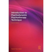 Introduction to Psychodynamic Psychotherapy Technique by Sarah Fels Usher