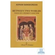 Between two worlds - Adrian Sangeorzan
