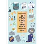 99 Things That Bring Me Joy by Abrams Noterie