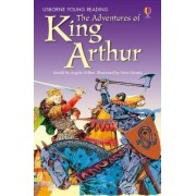 The Adventures Of King Arthur by Angela Wilkes