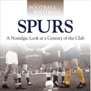 When Football Was Football: Spurs by Adam Powley