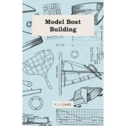 Model Boat Building by F. J. Camm