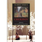 The Cambridge Companion to Chekhov by Vera Gottlieb