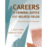 Careers in Criminal Justice and Related Fields by Karen Hess