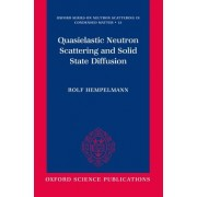 Quasielastic Neutron Scattering and Solid State Diffusion by Rolf Hempelmann