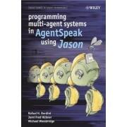 Programming Multi-agent Systems in AgentSpeak Using Jason by Rafael H. Bordini