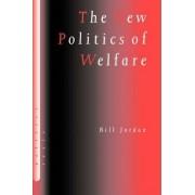 The New Politics of Welfare by Bill Jordan