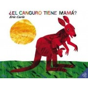 Does a Kangaroo Have a Mother, Too: Spanish Edition by Eric Carle
